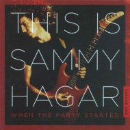 This Is Sammy Hagar: When The Party Started Vol.1
