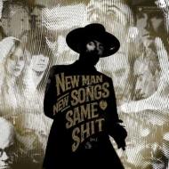 New Man.New Songs.Same Shit
