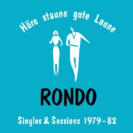 Hore-staune-gute Laune: Rondo Singles+sessions 1979-82: ロンド シングルズ & セッションズ 1979-82