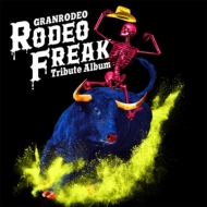 GRANRODEO Tribute Album RODEO FREAK