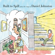 Built To Spill Plays The Songs Of Daniel Johnston (アナログレコード)