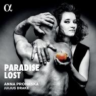 失楽園〜様々な地域と時代における、楽園と追放の歌 アンナ・プロハスカ、ジュリアス・ドレイク