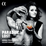 失楽園〜様々な地域と時代における、楽園と追放の歌 アンナ・プロハスカ、ジュリアス・ドレイク(日本語解説付)