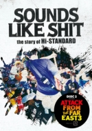 SOUNDS LIKE SHIT : the story of Hi-STANDARD / ATTACK FROM THE FAR EAST 3