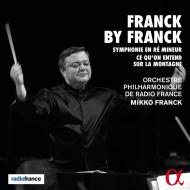 交響曲ニ短調、交響詩『人、山上で聞きしこと』 ミッコ・フランク&フランス放送フィル