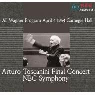 ファイナル・コンサート〜ワーグナー・プログラム アルトゥーロ・トスカニーニ&NBC交響楽団(1954年ステレオ)