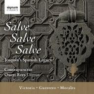 サルヴェ・サルヴェ・サルヴェ〜ジョスカンが影響を与えたスペインの遺産 オーウェン・リース&コントラプンクトゥス