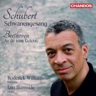 シューベルト:白鳥の歌、ベートーヴェン:遥かなる恋人に寄す ロデリック・ウィリアムズ、イアン・バーンサイド