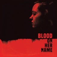 Blood On Her Name (180g)