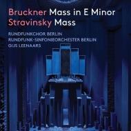 Bruckner Mass No.2, Stravinsky Mass : Leenaars / Berlin Radio Symphony Orchestra, Rundfunkchor Berlin