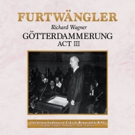 『神々の黄昏』第3幕 ヴィルヘルム・フルトヴェングラー&RAIローマ交響楽団、キルステン・フラグスタート、ルートヴィヒ・ズートハウス、他(1952 モノラル)