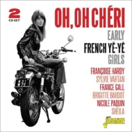 Oh, Oh Cheri: Early French Ye-Ye Girls
