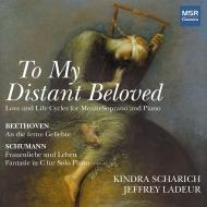 To My Distant Beloved-schumann, Beethoven: Scharich(Ms)Ladeur(P)
