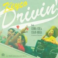 Drivin' feat.COMA-CHI & CHAN-MIKA (Original Version)/ Drivin' feat.COMA-CHI & CHAN-MIKA (RAITA Island Acoustic Remix)(7インチシングルレコード)