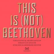 『ディス・イズ・(ノット)・ベートーヴェン』 セバスティアン・クナウアー、チューリッヒ室内管弦楽団