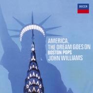 アメリカ・ザ・ビューティフル、聖者の行進〜アメリカ、ザ・ドリーム・ゴーズ・オン ジョン・ウィリアムズ&ボストン・ポップス・オーケストラ
