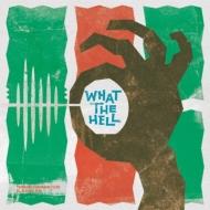 What the Hell (feat.おかもとえみ)(7インチシングルレコード)