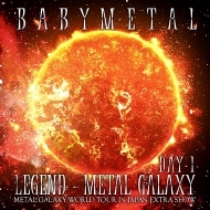 LEGEND -METAL GALAXY [DAY-1] (METAL GALAXY WORLD TOUR IN JAPAN EXTRA SHOW)<LIVE ALBUM>