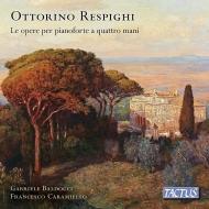 ローマの松、ローマの噴水、古風な舞曲とアリア第1組曲、第2組曲(ピアノ連弾版)、他 ガブリエーレ・バルドッチ&フランチェスコ・カラミエッロ(日本語解説付)