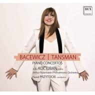 タンスマン:ピアノ協奏曲第1番、バツェヴィチ:ピアノ協奏曲 ユリア・コチュバン、パヴェウ・プシトツキ&ルービンシュタイン・フィル