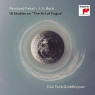フェーベル:J.S.バッハの『フーガの技法』による18の練習曲 タール&グロートホイゼン(2CD)