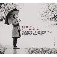 交響曲第1番『春』、第4番(初稿版) フランソワ=グザヴィエ・ロト&ケルン・ギュルツェニヒ管弦楽団