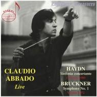 ブルックナー:交響曲第1番(ウィーン・フィル、1972年ライヴ)、ハイドン:協奏交響曲(シカゴ交響楽団、1980年ライヴ) クラウディオ・アバド