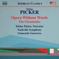 言葉のないオペラ、エンカンタダス ジャンカルロ・ゲレーロ&ナッシュヴィル交響楽団、トビアス・ピッカー