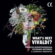 What's Next Vivaldi?: Kopatchinskaja(Vn)Antonini / Il Giardino Armonico