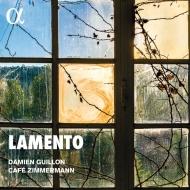 『ラメント〜バロック期ドイツ語圏の器楽と声楽のための哀歌をあつめて』 ダミアン・ギヨン、カフェ・ツィマーマン