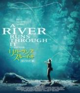 リバー・ランズ・スルー・イット<4Kリマスター版>【Blu-ray】