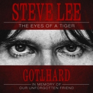 Steve Lee -The Eyes Of A Tiger: In Memory Of Our Unforgotten Friend!