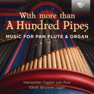 Instrument Classical/With More Than A Hundred Pipes-music For Pan Flute & Organ: Oggier(Pan Fl) S.br