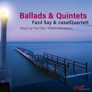 サイ:3つのバラード、邸宅の移動、シューマン:ピアノ五重奏曲 ファジル・サイ、カザル四重奏団