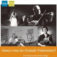 Aimez-vous les Grands Violonistes? -Oistrakh, Szeryng, Andrade, Bobesco & Soriano (2CD)