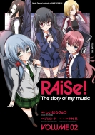 RAiSe! The story of my music VOLUME.02