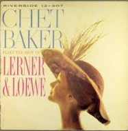 Chet Baker Plays The Best Of Lerner And Loewe (180グラム重量盤レコード)