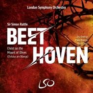 『オリーブ山上のキリスト』 サイモン・ラトル&ロンドン交響楽団、ロンドン交響合唱団、他