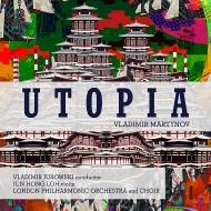 ユートピア交響曲 ヴラディーミル・ユロフスキー&ロンドン・フィル
