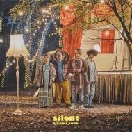 silent 【初回限定盤A】(+DVD)