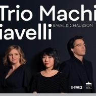 ラヴェル:ピアノ三重奏曲、ショーソン:ピアノ四重奏曲 マキャヴェッリ三重奏団、アドリアン・ボワソー