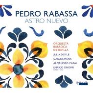 『Astro Nuevo〜ペドロ・ラバッサ、他』 エンリコ・オノフリ&セビリア・バロック管弦楽団