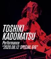 "TOSHIKI KADOMATSU Performance""2020.08.12 SPECIAL GIG""(Blu-ray)"