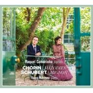 ショパン:歌曲集、シューベルト:ゲーテの詩による歌曲集 ラケル・カマリーナ、ヨアン・エロー