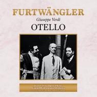 『オテロ』全曲 ヴィルヘルム・フルトヴェングラー&ウィーン・フィル、ラモン・ヴィナイ、パウル・シェフラー、他(1951 モノラル)(2CD)