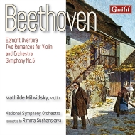 交響曲第5番『運命』、ロマンス第1番、第2番、『エグモント』序曲 リマ・スシャンスカヤ&ロンドン・ナショナル交響楽団、マティルデ・ミルウィドスキー