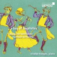 『バガテルのバッグ〜ベートーヴェン&バートウィッスル』 ニコラス・ホッジス
