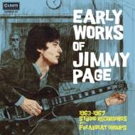 Early Works Of Jimmy Page 1963-1967 Studio Recordings With: Freakbeat Groups ジミー・ペイジの初期仕事 1963-67 フリーク・ビート・イヤーズ <紙ジャケット>