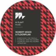 Robert Hood / Floorplan/Struggle / Save The Children