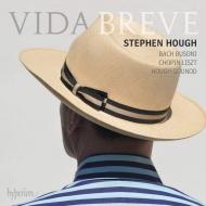 Stephen Hough : Vida Breve -J.S.Bach, Busoni, Chopin, Liszt, S.Hough, Gounod